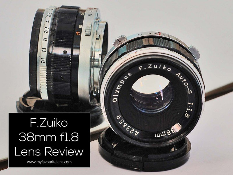 F.Zuiko 38mm f1.8 Lens Review | an article from My Favourite Lens