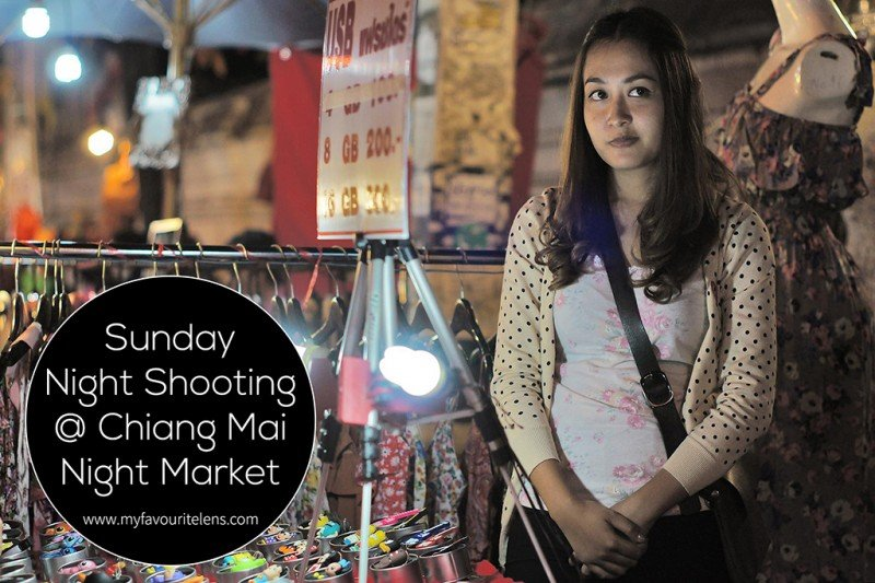 Sunday Night Shooting @ Chiang Mai Night Market | a travel photography article from My Favourite Lens