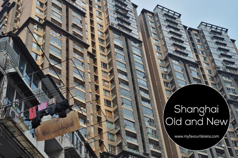 Shanghai Old and New | a blog post from My Favourite Lens
