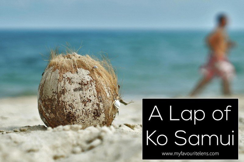 A Lap of Ko Samui | a travel blog post from My Favourite Lens
