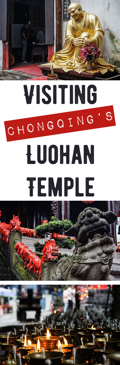 Looking for things to do in bustling Chongqing? I recommend checking out the oasis of calm known as Luohan Temple. Come read and see why you should go!