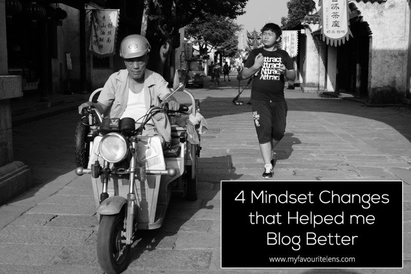 4 Mindset Changes that Helped me Blog Better | a blog post from My Favourite Lens