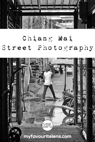 Looking for locations to shoot some Chiang Mai street photography? Here are two suggestions from me, complete with my images from my time there!