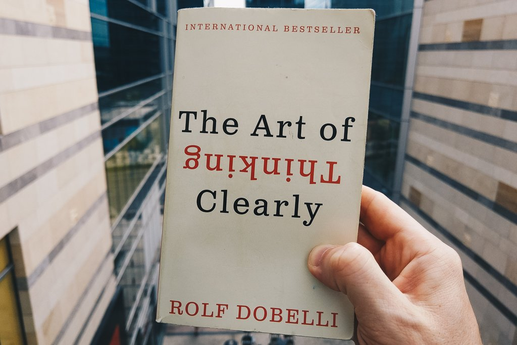 The Art of Thinking Clearly by Rolf Dobelli Book Review
