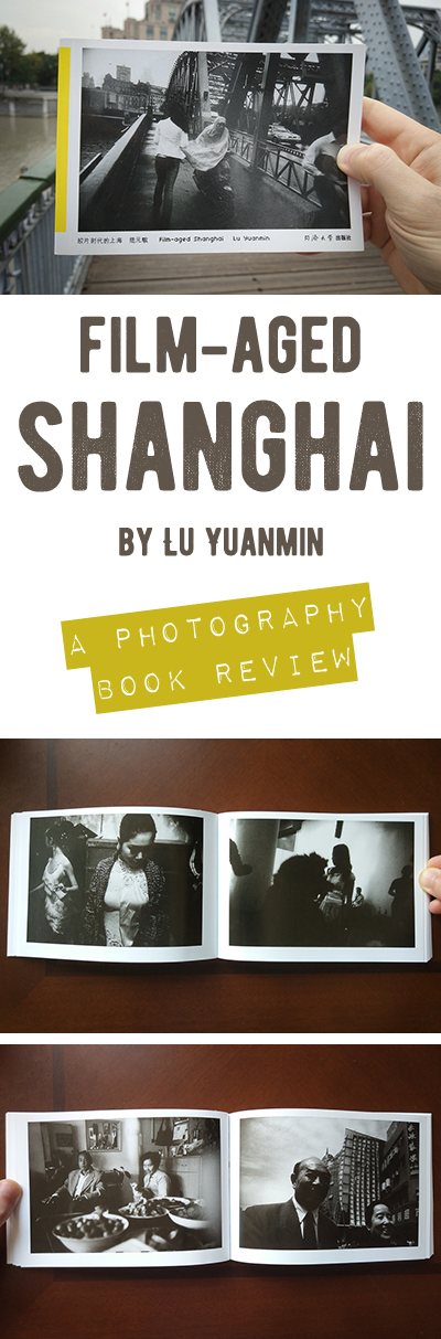 Film-aged Shanghai is a collection of Lomo street photography by Lu Yuanmin. Come find out how it can help you with your own work in this review.