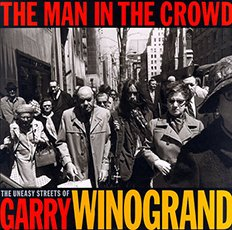 the man in the crowd garry winogrand
